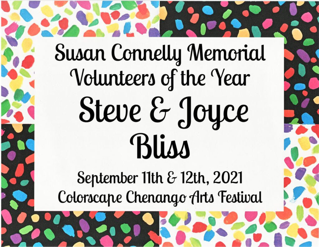 Bright multicolor background with the words Susan Connelly Memorial Volunteers of the Year: Steve and Joyce Bliss, September 11th and 12th, Colorscape Chenango Arts Festival